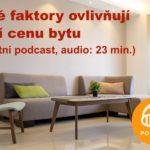 Jaké faktory ovlivňují tržní cenu bytu (audio: 23 min. )